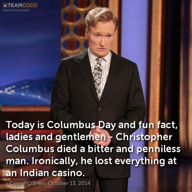 october-13-2014-today-is-columbus-day-and-fun-fact-ladies-and-gentlemen-christopher-columbus-died-a-bitter-and-penniless-ma.jpg