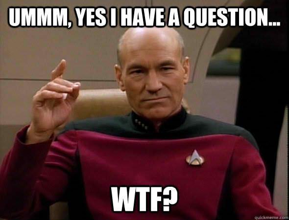 Ummm-Yes-I-Have-A-Question-Wtf-meme.jpg