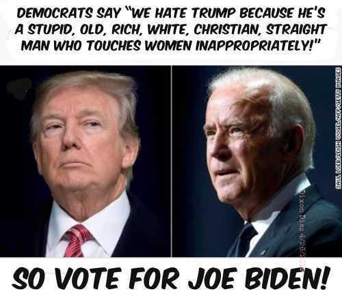 democrats-we-hate-trump-because-straight-white-male-christian-touches-women-inappropriately-so-vote-for-joe-biden.jpg