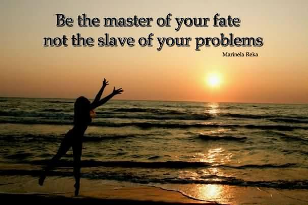 be-the-master-of-your-fate-not-the-slave-of-your-problems_compress7.jpg