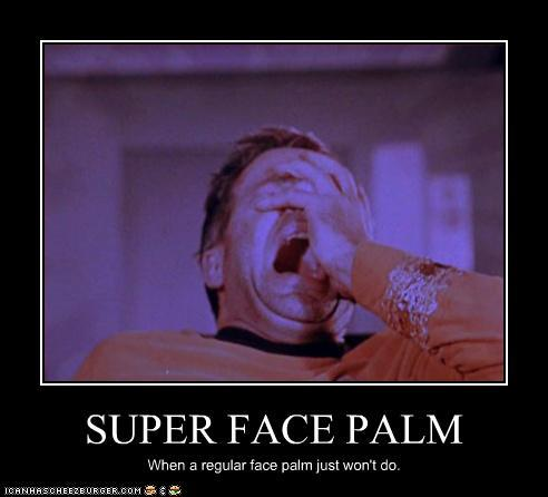 super Face palm.jpg