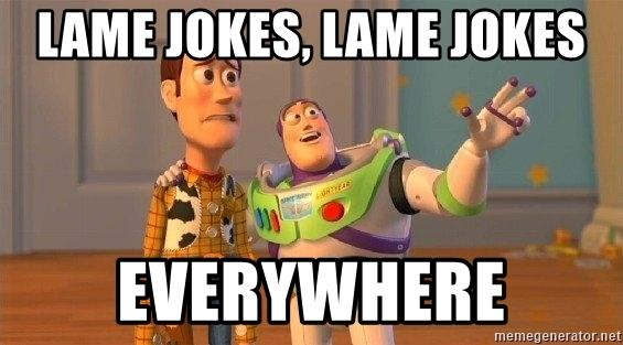 lame-jokes-lame-jokes-everywhere.jpg
